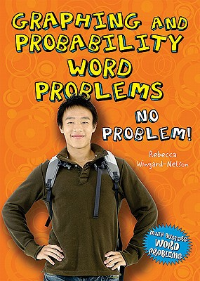 Graphing and Probability Word Problems By Wingard-Nelson, Rebecca